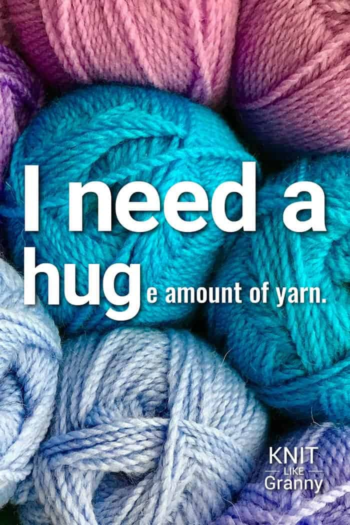 I need a huge amount of yarn