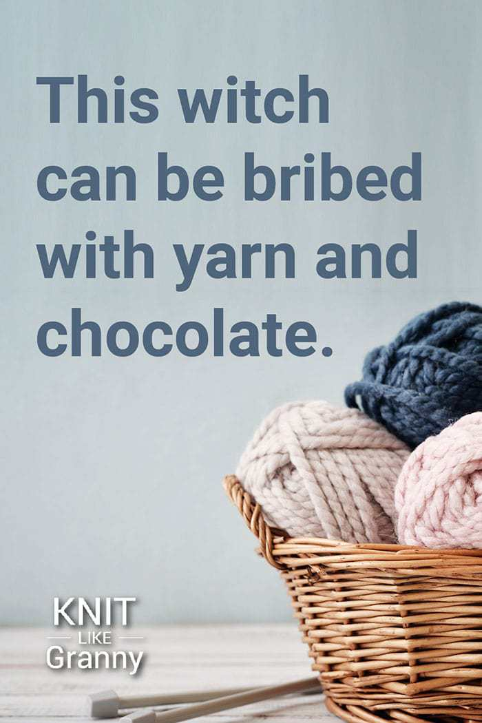 This witch can be bribed with yarn and chocolate.