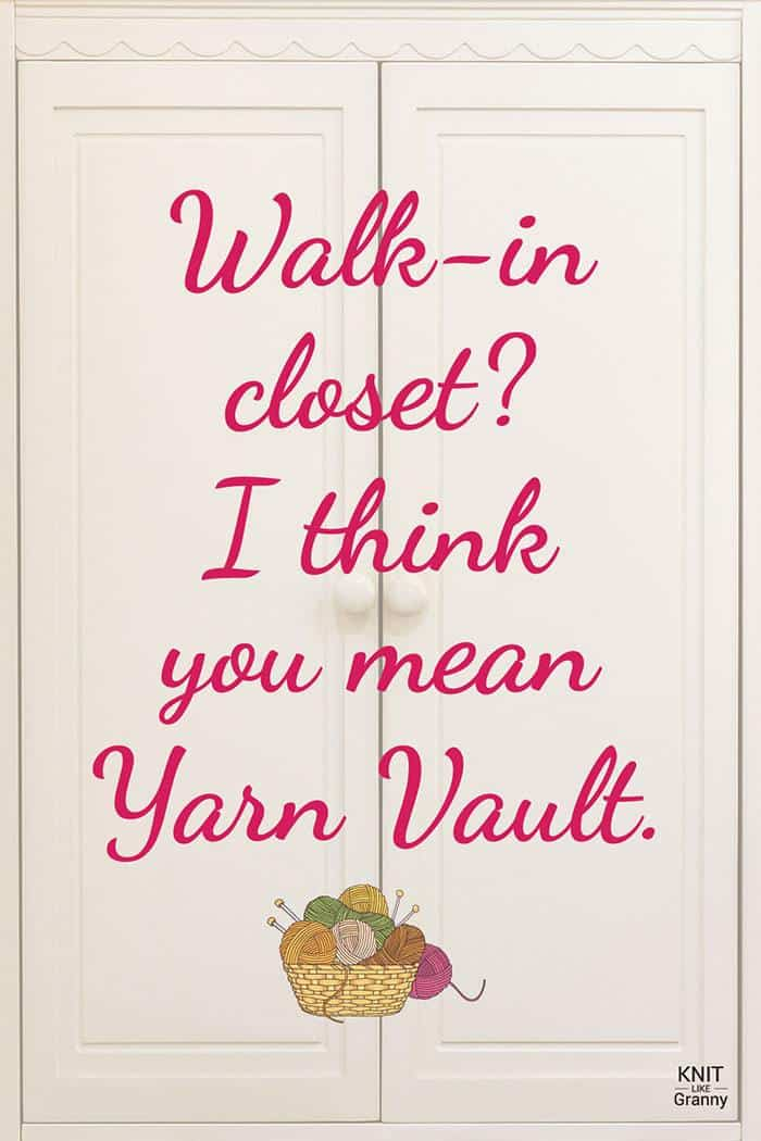 Walk-in closet? I think you mean Yarn Vault.