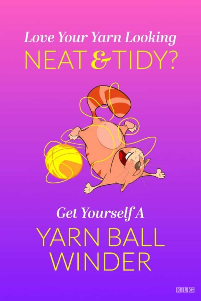 Love Your Yarn Looking Neat & Tidy? Get Yourself A Yarn Ball Winder