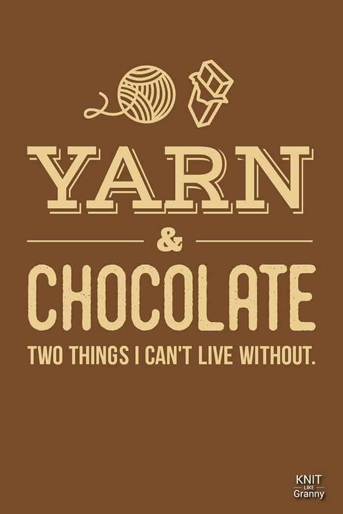 Yarn and Chocolate. Two things I can't live without.