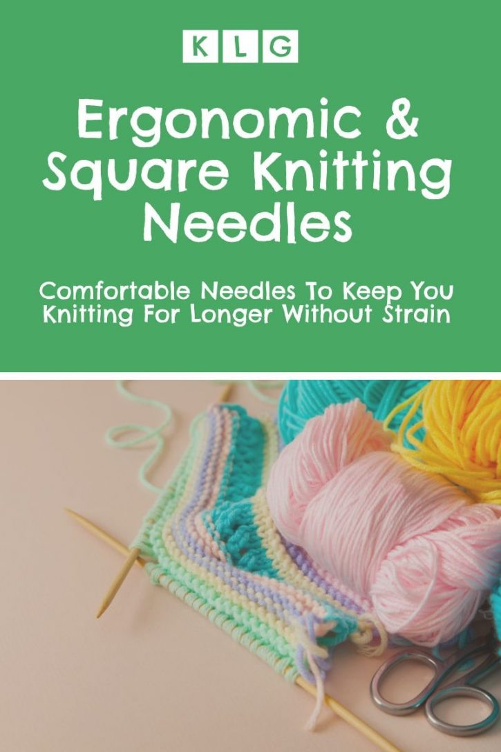 Ergonomic & Square Knitting Needles Review - KLG Pin