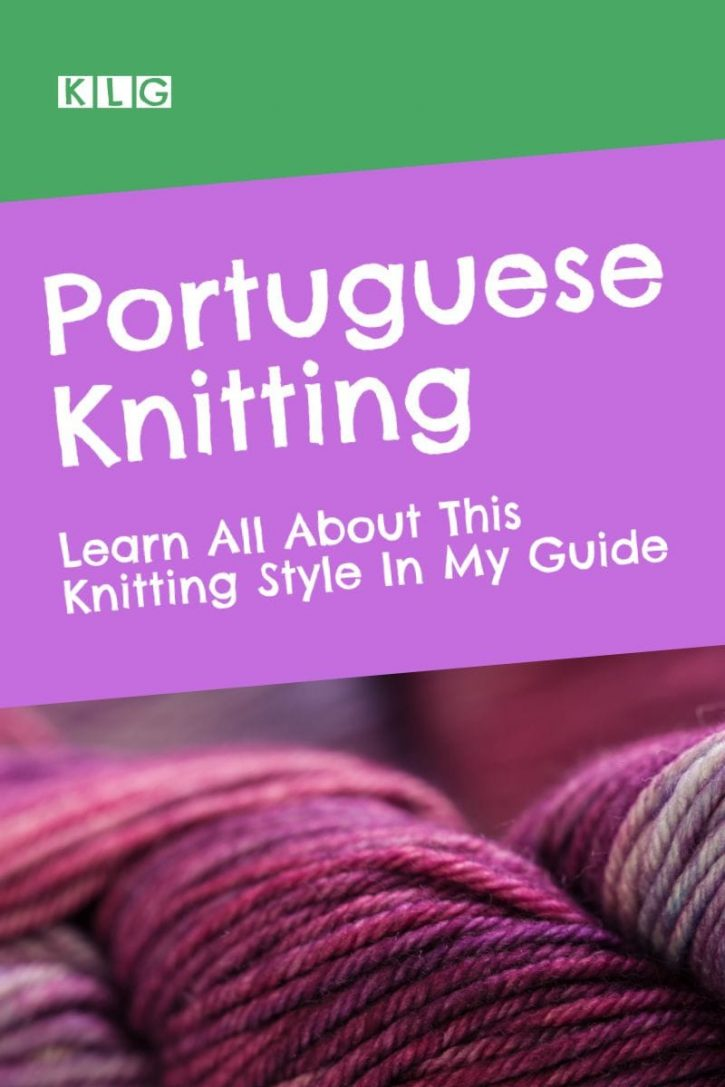 Portuguese Knitting Learn All About This Knitting Style In My Guide